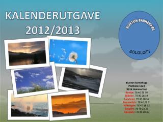 KALENDERUTGAVE 2012/2013