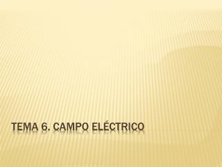 Tema 6. campo el�ctrico
