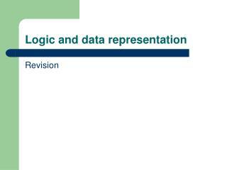 Logic and data representation