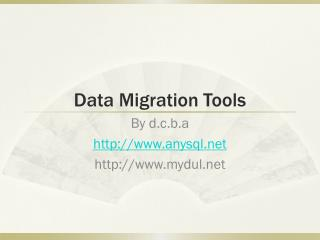 Data Migration Tools
