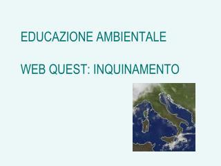 EDUCAZIONE AMBIENTALE WEB QUEST: INQUINAMENTO