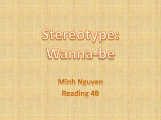 Stereotype:  Wanna -be