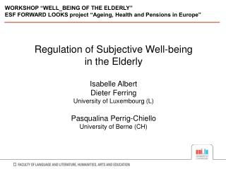 Regulation of Subjective Well-being in the Elderly  Isabelle Albert Dieter Ferring University of Luxembourg L  Pasqualin
