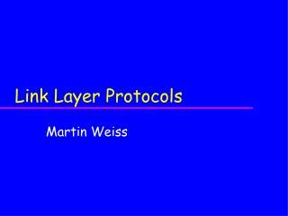 Link Layer Protocols