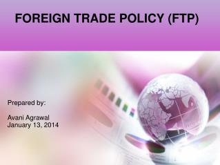 FOREIGN TRADE POLICY (FTP)