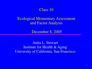 Class 10 Ecological Momentary Assessment and Factor Analysis   December 8, 2005