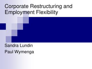 Corporate Restructuring and Employment Flexibility