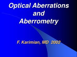 Optical Aberrations and Aberrometry   F. Karimian, MD  2002