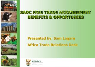 SADC FREE TRADE ARRANGEMENT BENEFITS & OPPORTUNIES