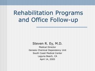 Rehabilitation Programs and Office Follow-up