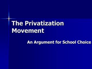The Privatization Movement