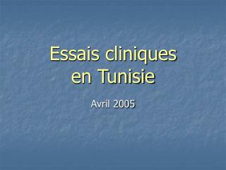 Essais cliniques  en Tunisie
