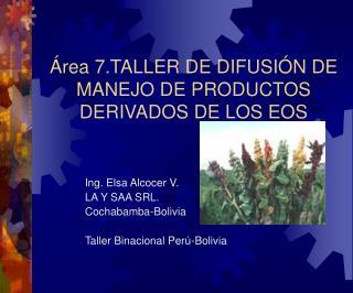 Área 7.TALLER DE DIFUSIÓN DE MANEJO DE PRODUCTOS DERIVADOS DE LOS EOS