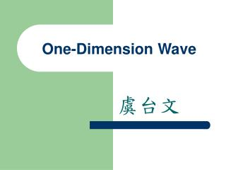 One-Dimension Wave