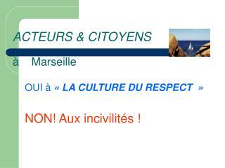 ACTEURS & CITOYENS �    Marseille