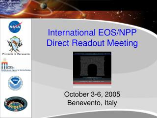 International EOS/NPP Direct Readout Meeting October 3-6, 2005 Benevento, Italy