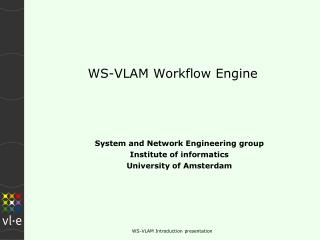 WS-VLAM Workflow Engine