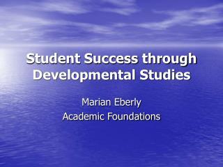 Student Success through Developmental Studies