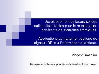 Vincent Crozatier Optique et matériaux pour le traitement de l'information
