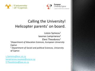 Calling the University!  Helicopter  parents' on board.