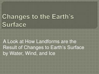 Changes to the Earth�s Surface