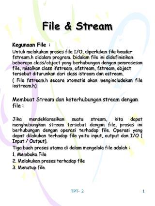 File & Stream Kegunaan File :