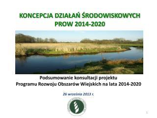 KONCEPCJA DZIAŁAŃ ŚRODOWISKOWYCH PROW 2014-2020