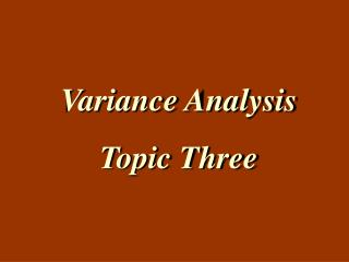 Variance Analysis  Topic Three