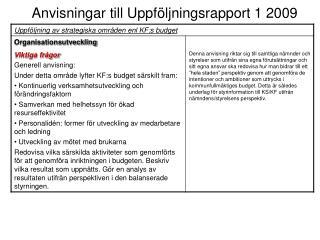 Anvisningar till Uppföljningsrapport 1 2009
