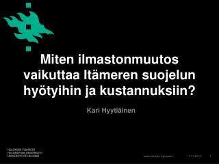 Miten ilmastonmuutos vaikuttaa Itämeren suojelun hyötyihin ja kustannuksiin?