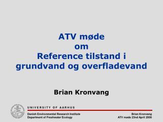 ATV møde om  Reference tilstand i grundvand og overfladevand