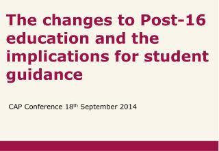 The changes to Post-16 education and the implications for student guidance