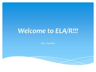 Welcome to ELA/R!!!