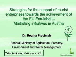 Dr. Regina Preslmair Federal Ministry of Agriculture, Forestry,  Environment and Water Management
