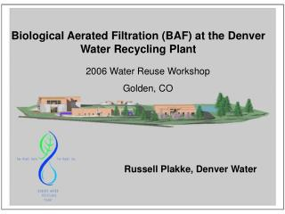 Biological Aerated Filtration BAF at the Denver Water Recycling Plant