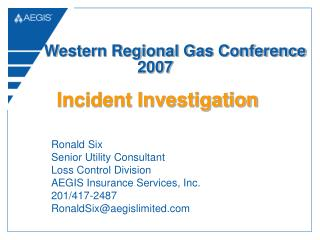 Ronald Six Senior Utility Consultant Loss Control Division AEGIS Insurance Services, Inc. 201