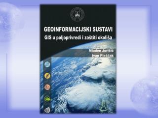 Geoinformacijski sustavi GIS u poljoprivredi i zaštiti okoliša