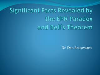 Significant Facts Revealed by the EPR Paradox and Bell's Theorem