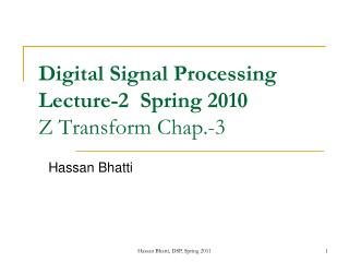 Digital Signal Processing Lecture-2  Spring 2010 Z Transform Chap.-3