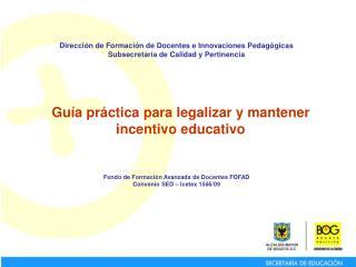 Guía práctica para legalizar y mantener incentivo educativo