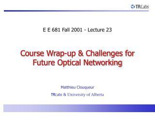 Course Wrap-up & Challenges for Future Optical Networking