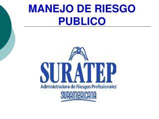 MANEJO DE RIESGO PUBLICO