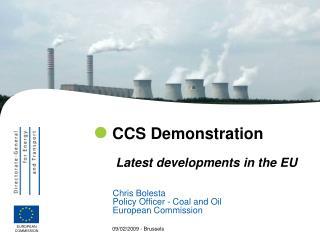 CCS Demonstration  Latest developments in the EU