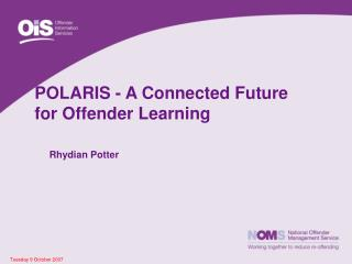 POLARIS - A Connected Future  for Offender Learning