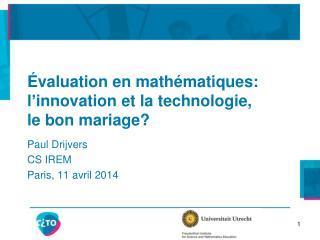 Évaluation en mathématiques: l ' innovation et la technologie,  le bon mariage?