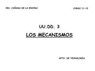 UU.DD. 3 LOS MECANISMOS