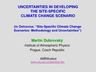 UNCERTAINTIES IN DEVELOPING THE SITE-SPECIFIC CLIMATE CHANGE SCENARIO