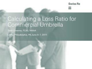 Calculating a Loss Ratio for Commercial Umbrella