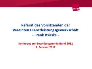 Referat des Vorsitzenden der  Vereinten Dienstleistungsgewerkschaft - Frank Bsirske -