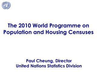 The 2010 World Programme on Population and Housing Censuses